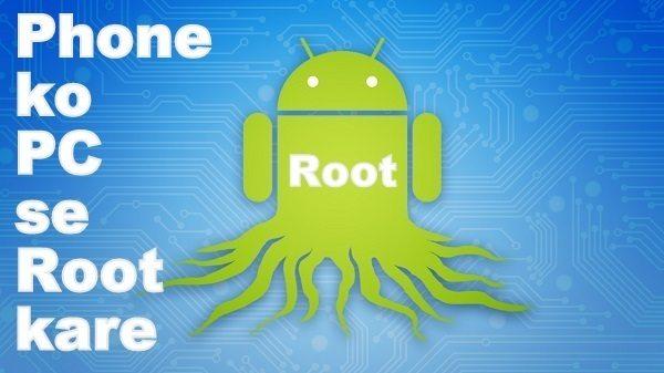 Android Smartphone Phone ko Root Kaise Kare Uski Jankari