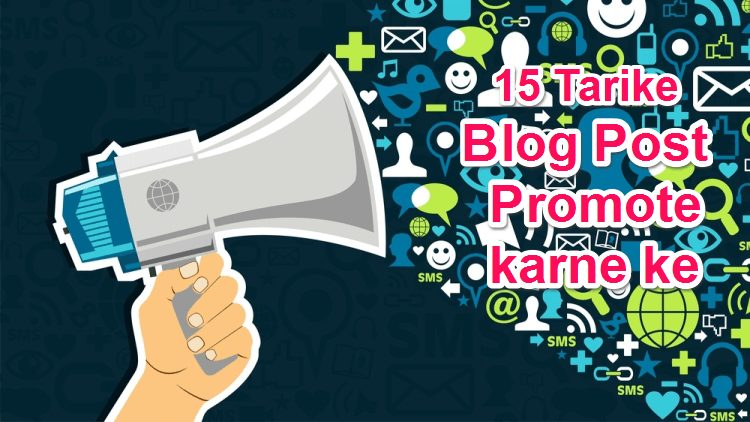 New Blog Post ko Promote karne ke 15 Tarike