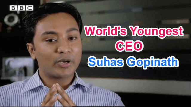 Suhas Gopinath World's Youngest CEO ki success story