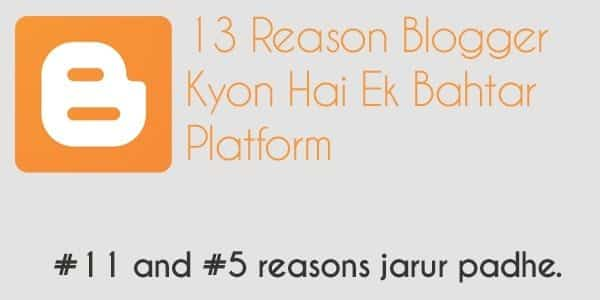 13 Karan Blogger Platform Q hai Sabse Behtar [Blogger Faide]