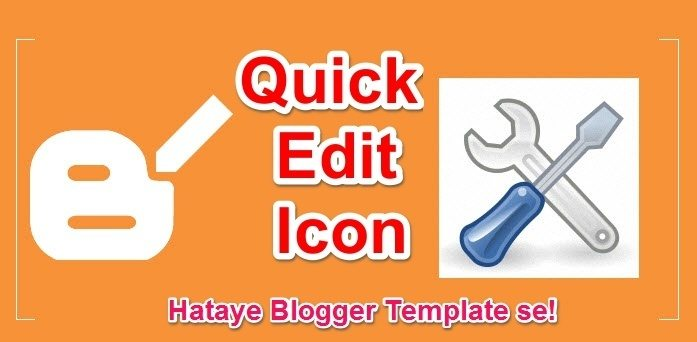 quick edit icon kaise hataye blogger me se uski puri jankari hindi me help