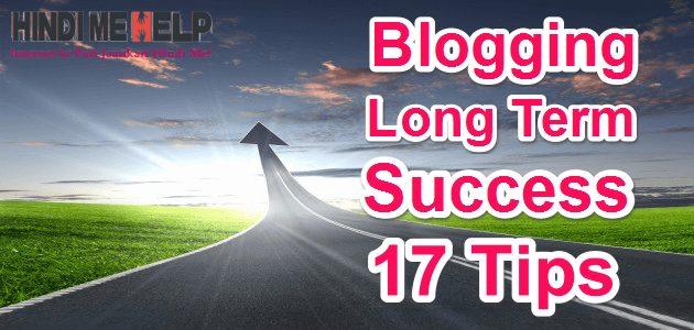 Long Term Blogging Me Success Hone Ke Liye 17 Tips