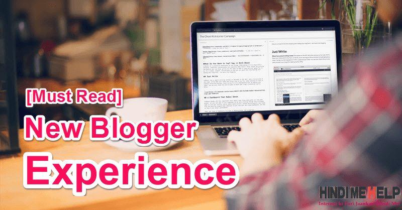 Naye Blogger ki Kahani Usi ki Jubani [Must Read Experience]